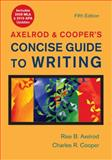 Axelrod and Cooper's Concise Guide to Writing 5e with 2009 MLA Update, Axelrod, Rise B. and Cooper, Charles R., 0312606079