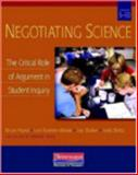 Negotiating Science : The Critical Role of Argument in Student Inquiry, Grades 5-10, Staker, Jay and Bintz, Jody, 0325026076