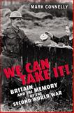 We Can Take It : Britain and World War Two, Connelly, Mark, 0582506077