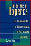In an Age of Experts - The Changing Roles of Professionals in Politics and Public Life, Brint, Steven, 0691026076