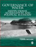 Governance of Water : Institutional Alternatives and Political Economy, Ballabh, Vishwa, 0761936076