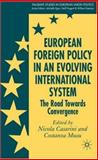 European Foreign Policy in an Evolving International System : The Road Towards Convergence, , 1403996075