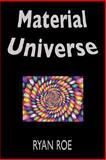 Material Universe, Ryan Roe, 1598586076