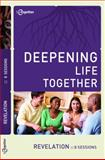 Revelation (Deepening Life Together) 2nd Edition, Lifetogether, 1941326072