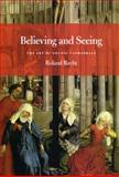 Believing and Seeing : The Art of Gothic Cathedrals, Recht, Roland, 0226706079