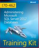 Administering Microsoft SQL Server 2012 Databases : Exam 70-462, Thomas, Orin and Hambly, Neil, 0735666075
