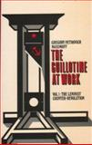The Guillotine at Work Vol 1, Gregory Petrovich Maximoff, 0932366074