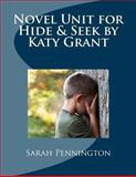 Novel Unit for Hide and Seek by Katy Grant, Sarah Pennington, 1479156078