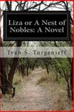 Liza or a Nest of Nobles: a Novel, Ivan S. Turgenieff, 1500696072
