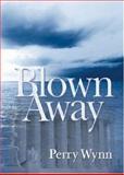 Blown Away, Perry Wynn, 1560236078