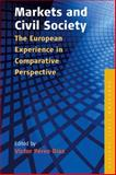 Markets and Civil Society : The European Experience in Comparative Perspective, , 1845456076