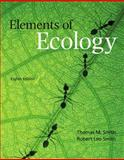 Elements of Ecology, Smith, Thomas M. and Smith, Robert Leo, 0321736079
