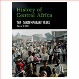 History of Central Africa : The Contemporary Years since 1960, Martin, Phyllis, 0582276071