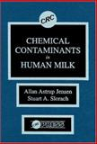 Chemical Contaminants in Human Milk, Jensen, Allan A. and Slorach, Stuart A., 0849366070