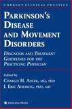 Parkinson's Disease and Movement Disorders : Diagnosis and Treatment Guidelines for the Practicing Physician, , 0896036073