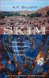 Skim : A Novel of International Banking Intrigue, Gillotti, A. F., 0897336070
