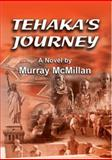 Tehaka's Journey, McMillan, Murray, 1857566076