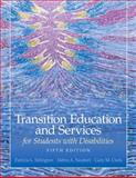 Transition Education and Services for Students with Disabilities, Sitlington, Patricia L. and Neubert, Debra, 013505608X