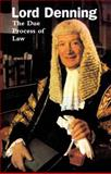 The Due Process of Law, Denning, Alfred, 0406176086