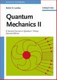 Quantum Mechanics II : A Second Course in Quantum Theory, Landau, Rubin H., 0471116084