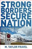 Strong Borders, Secure Nation : Cooperation and Conflict in China's Territorial Disputes, Fravel, M. Taylor, 0691136084