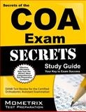 Secrets of the COA Exam Study Guide : DANB Test Review for the Certified Orthodontic Assistant Examination, DANB Exam Secrets Test Prep Team, 1609716086