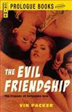 The Evil Friendship, Vin Packer, 1440556083