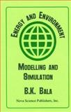 Energy and Environment : Modelling and Simulation, Bala, B. K., 1560726083