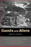 Guests and Aliens, Saskia Sassen, 1565846087