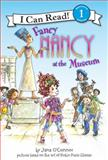 Fancy Nancy at the Museum, Jane O'Connor, 006123608X