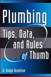 Plumbing : Tips, Data, and Rules of Thumb, Woodson, R. Dodge, 0071376089