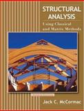 Structural Analysis : Using Classical and Matrix Methods, McCormac, Jack C., 0470036087