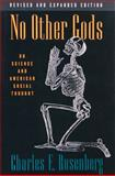 No Other Gods : On Science and American Social Thought, Rosenberg, Charles E., 0801856086