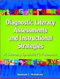 Diagnostic Literacy Assessments and Instructional Strategies : A Literacy Specialist's Resource, McAndrews, Stephanie L., 0872076083