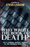 Who Wrote the Book of Death?, Steve Liskow, 1467996084