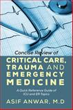Concise Review of Critical Care, Trauma and Emergency Medicine, Asif Anwar, 1478716088