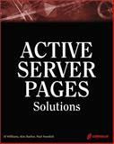 Active Server Pages Solutions : An Essential Guide for Dynamic, Interactive Web Site Development, Williams, Al, 157610608X