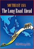 Southeast Asia : The Long Road Ahead, Yah, Lim Chong, 9810246080