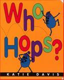 Who Hops?, Katie Davis, 0152166084