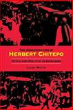 The Assassination of Herbert Chitepo : Texts and Politics in Zimbabwe, White, Luise and White, Luise S., 0253216087