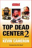 Top Dead Center 2, Kevin Cameron, 0760336083