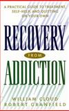 Recovery from Addiction : A Practical Guide to Treatment, Self-Help, and Quitting on Your Own, Cloud, William and Granfield, Robert, 0814716083