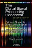 Video, Speech, and Audio Signal Processing and Associated Standards, Madisetti, Vijay K., 142004608X