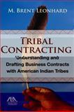Handbook on Tribal Contracting, M. Brent Leonhard, 160442608X