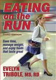 Eating on the Run, Evelyn Tribole, 0736046089
