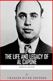 American Gangsters: the Life and Legacy of Al Capone, Charles River Charles River Editors, 1492936081
