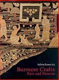 Burmese Crafts : Past and Present, Fraser-Lu, Sylvia, 0195886089