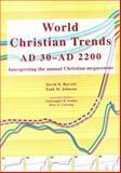 World Christian Trends, AD 30-AD 2200, David B. Barrett and Todd M. Johnson, 0878086080