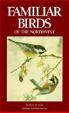 Familiar Birds of the Northwest, Nehls, Harry B., 0931686083