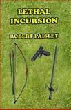 Lethal Incursion, Robert Paisley, 1500146080